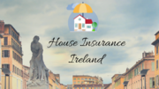 Reasonable House Insurance in Ireland